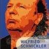 Wilfried Schmickler - Es war nicht alles schlecht (Buch)