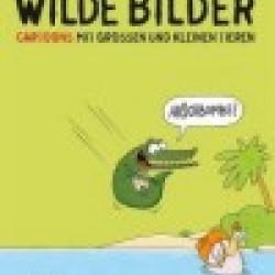 Wilde Bilder - Cartoons mit grossen und kleinen Tieren