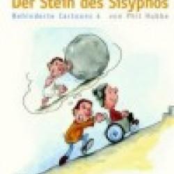 Phil Hubbe - Der Stein des Sisyphos. Behinderte Cartoons 4