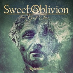 SWEET OBLIVION feat. Geoff Tate – Relentless